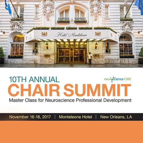10th Annual Chair Summit – Master Class for Neuroscience Professional Development