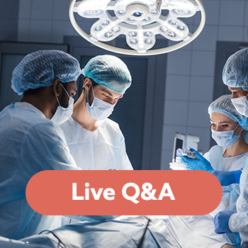 Live Q&A: Developing an Enhanced Recovery After Surgery (ERAS) Protocol: Best Practices to Reduce Complications in Surgical Patients